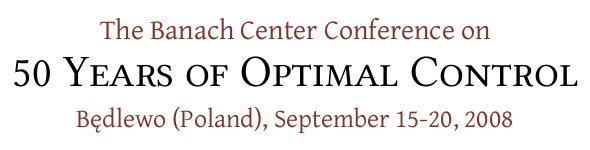The Banach Center Conference on 50 Years of Optimal Control